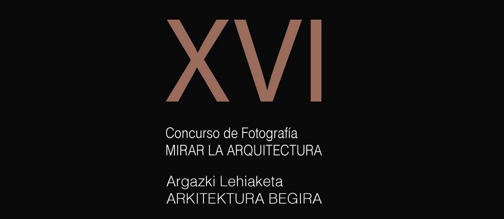 Concurso de Fotografía MIRAR LA ARQUITECTURA